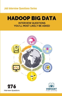 Hadoop Big Data : Interview Questions You'll Most Likely be Asked, Paperback Book