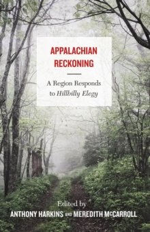 Appalachian Reckoning : A Region Responds to Hillbilly Elegy, PDF eBook