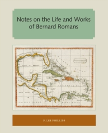 Notes on the Life and Works of Bernard Romans, Paperback Book