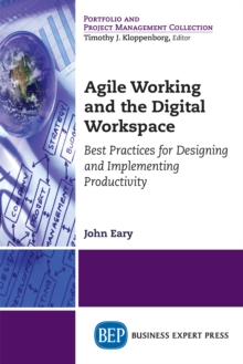 Agile Working and the Digital Workspace : Best Practices for Designing and Implementing Productivity, EPUB eBook