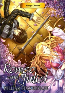 Romeo and Juliet : Manga Classics, Paperback / softback Book