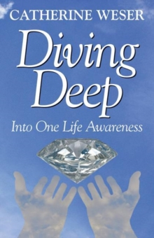 Diving Deep : Into One Life Awareness, Paperback / softback Book