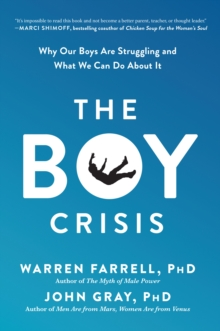 The Boy Crisis : Why Our Boys Are Struggling and What We Can Do About It, Paperback / softback Book