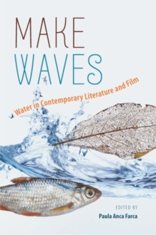 Make Waves : Water in Contemporary Literature and Film, EPUB eBook
