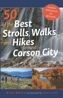 50 of the Best Strolls, Walks, and Hikes Around Carson City, EPUB eBook