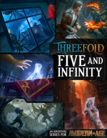 Five & Infinity : An Adventure Series for Modern AGE, Game Book