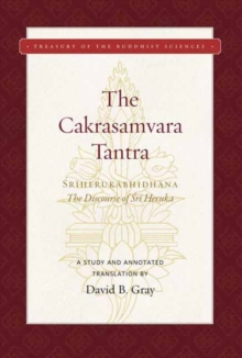 Cakrasamvara Tantra , The (The Discourse of Sri Heruka) : A Study and Annotated Translation, Hardback Book