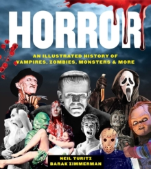 Horror : An Illustrated History of Vampires, Zombies, Monsters & More, Hardback Book
