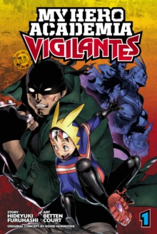 My Hero Academia: Vigilantes, Vol. 1, Paperback / softback Book