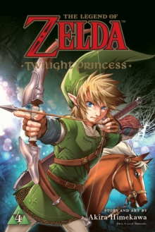 The Legend of Zelda: Twilight Princess, Vol. 4, Paperback / softback Book