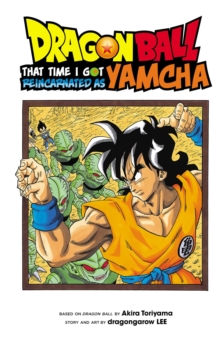 Dragon Ball: That Time I Got Reincarnated as Yamcha!, Paperback / softback Book