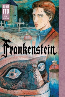 Frankenstein : Junji Ito Story Collection, Hardback Book
