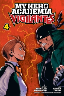 My Hero Academia: Vigilantes, Vol. 4, Paperback / softback Book