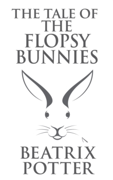 The Tale of the Flopsy Bunnies, EPUB eBook