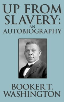 Up from Slavery: An Autobiography, EPUB eBook