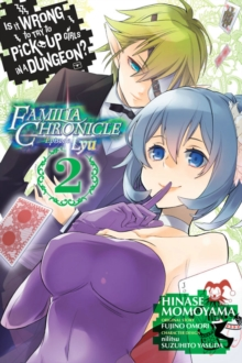Is It Wrong to Try to Pick Up Girls in a Dungeon? Familia Chronicle Episode Lyu, Vol. 2 (manga), Paperback / softback Book