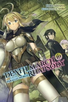 Death March to the Parallel World Rhapsody, Vol. 10 (light novel), Paperback / softback Book