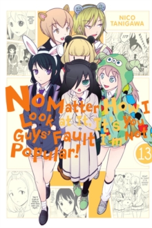 No Matter How I Look at It, It's You Guys' Fault I'm Not Popular!, Vol. 13, Paperback / softback Book