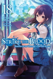 Strike the Blood, Vol. 18 (light novel), Paperback / softback Book