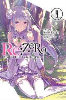 re:Zero Starting Life in Another World, Vol. 9 (light novel), Paperback / softback Book