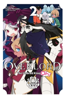 Overlord: The Undead King Oh!, Vol. 2, Paperback / softback Book