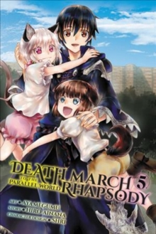 Death March to the Parallel World Rhapsody, Vol. 5 (manga), Paperback / softback Book