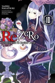 re:Zero Starting Life in Another World, Vol. 10 (light novel), Paperback / softback Book
