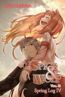 Spice and Wolf, Vol. 21 (light novel), Paperback / softback Book