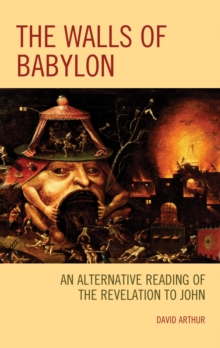 The Walls of Babylon : An Alternative Reading of the Revelation to John, EPUB eBook