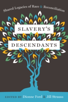 Slavery's Descendants : Shared Legacies of Race and Reconciliation, PDF eBook