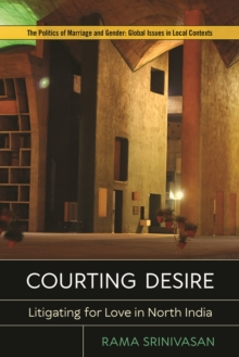 Courting Desire : Litigating for Love in North India, Paperback / softback Book