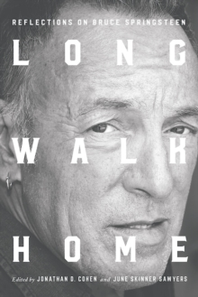 Long Walk Home : Reflections on Bruce Springsteen, PDF eBook