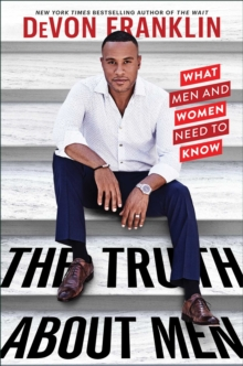The Truth About Men : What Men and Women Need to Know, Hardback Book