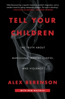 Tell Your Children : The Truth About Marijuana, Mental Illness, and Violence, EPUB eBook
