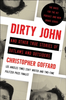 Dirty John and Other True Stories of Outlaws and Outsiders, Paperback / softback Book