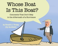 Whose Boat Is This Boat? : Comments That Don't Help in the Aftermath of a Hurricane, Hardback Book