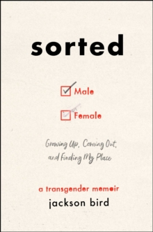 Sorted : Growing Up, Coming Out, and Finding My Place (A Transgender Memoir), Hardback Book