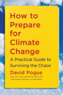 How to Prepare for Climate Change : A Practical Guide to Surviving the Chaos, EPUB eBook