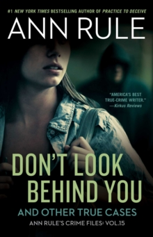 Don't Look Behind You : Ann Rule's Crime Files #15, Paperback / softback Book