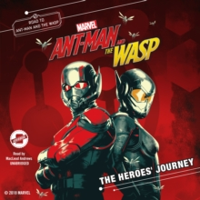 Marvel's Ant-Man and the Wasp: The Heroes' Journey, eAudiobook MP3 eaudioBook