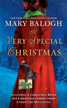 A Very Special Christmas : Including A Christmas Bride and Christmas Stories from Under the Mistletoe by Mary Balogh, Paperback / softback Book