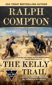 Ralph Compton The Kelly Trail, Paperback / softback Book