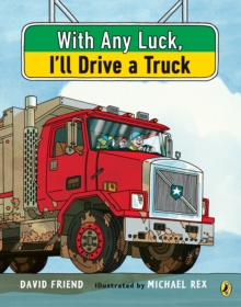 With Any Luck I'll Drive A Truck, Paperback / softback Book
