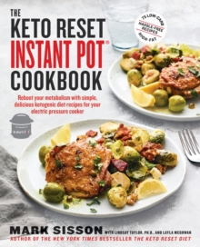 The Keto Reset Instant Pot Cookbook : Reboot Your Metabolism with Simple, Delicious Ketogenic Diet Recipes for Your Electric Pressure Cooker: A Keto Diet Cookbook, EPUB eBook