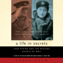 A Life in Secrets : Vera Atkins and the Missing Agents of WWII, eAudiobook MP3 eaudioBook