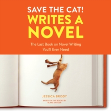 Save the Cat! Writes a Novel : The Last Book On Novel Writing You'll Ever Need, eAudiobook MP3 eaudioBook