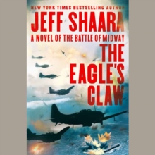The Eagle's Claw : A Novel of the Battle of Midway (Unabridged), CD-Audio Book