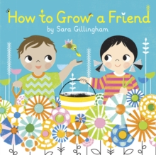 How to Grow a Friend, Board book Book