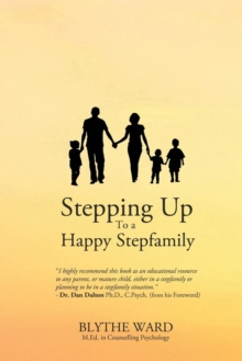 Stepping Up to a Happy Stepfamily, Paperback Book