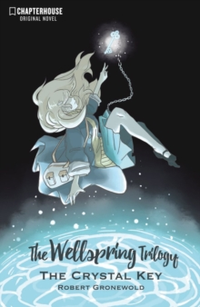 The Wellspring Trilogy: The Crystal Key, Paperback Book